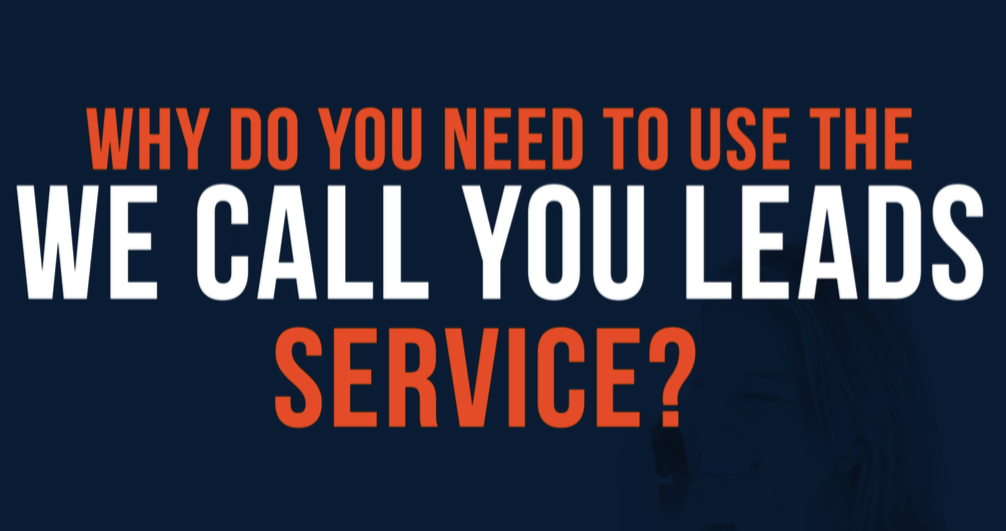 Why You Should Use Our We Call Your Leads Service