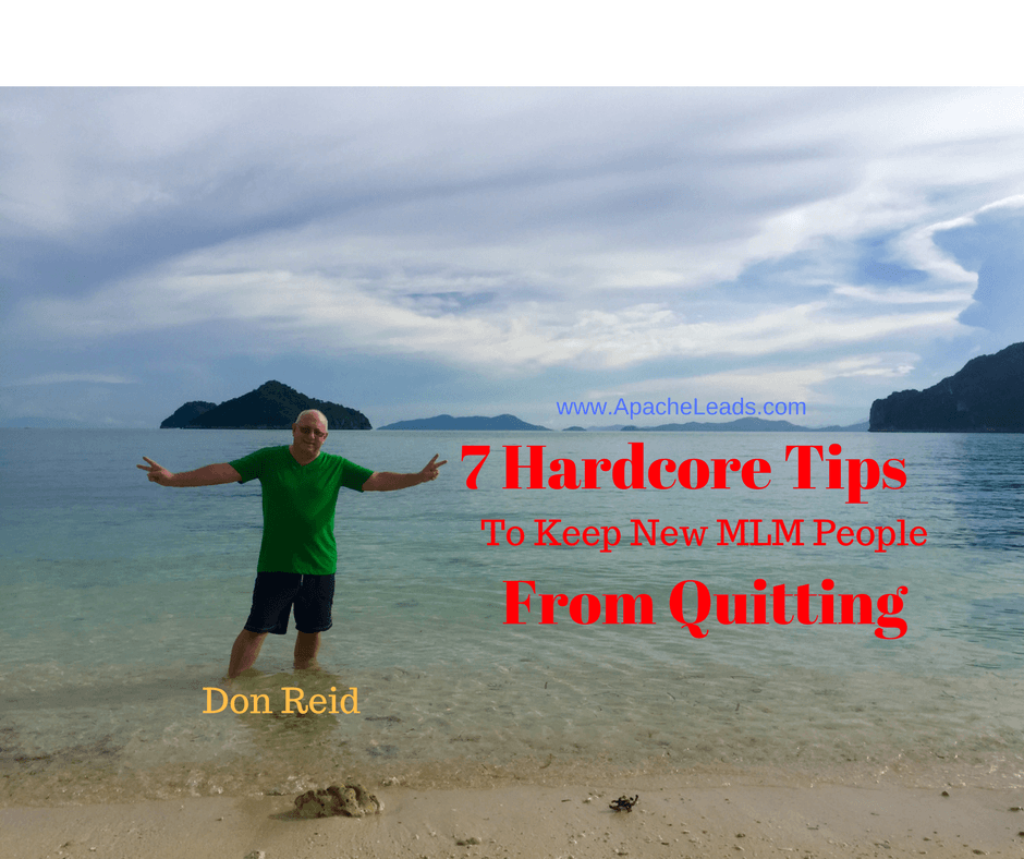 7 Hardcore Tips To Keep New MLM People From Quitting