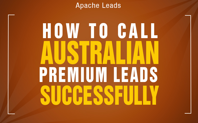 Cheat Sheet: How to call Australian Premium Leads Successfully