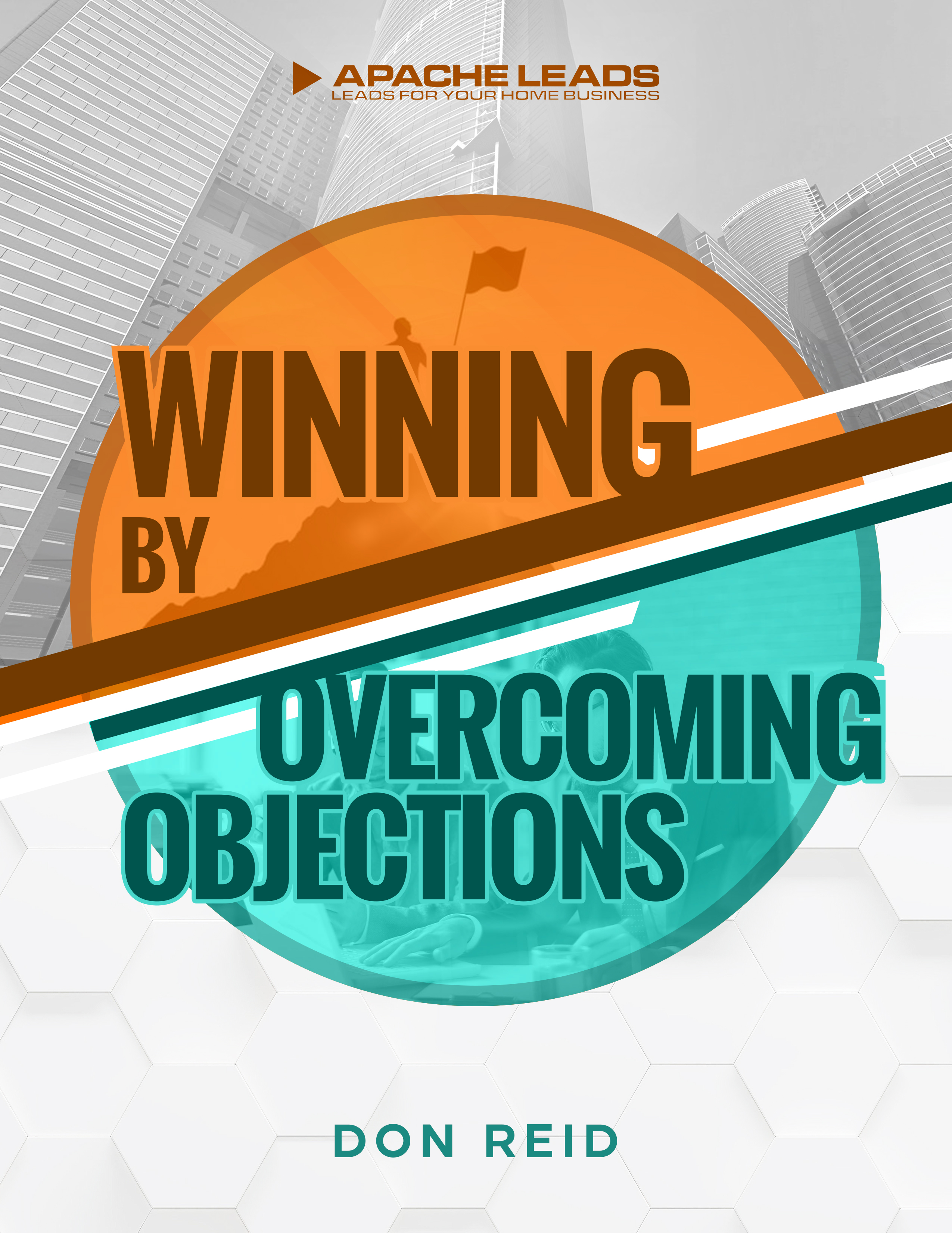 Winning By Overcoming Objections & Winning MLM Phone Scripts