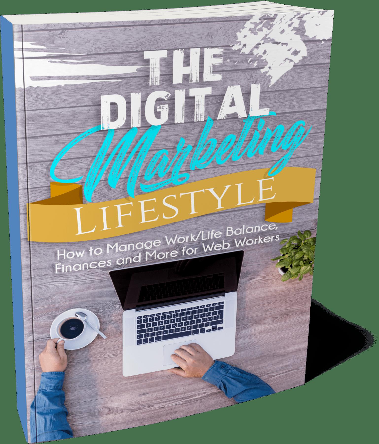 The Digital Marketing Lifestyle